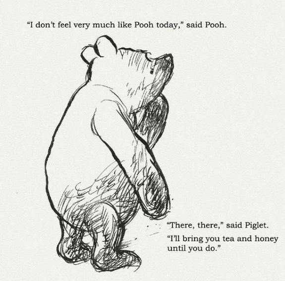 """I'm not feeling very much like Pooh today,"" says Winnie the Pooh"